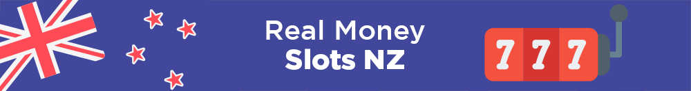 Play some Real Money Slots in New Zealand
